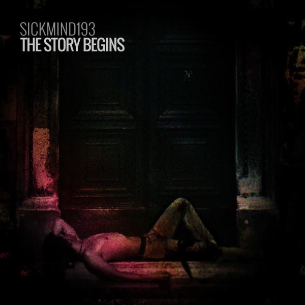 Sickmind193 - The Story Begins EP