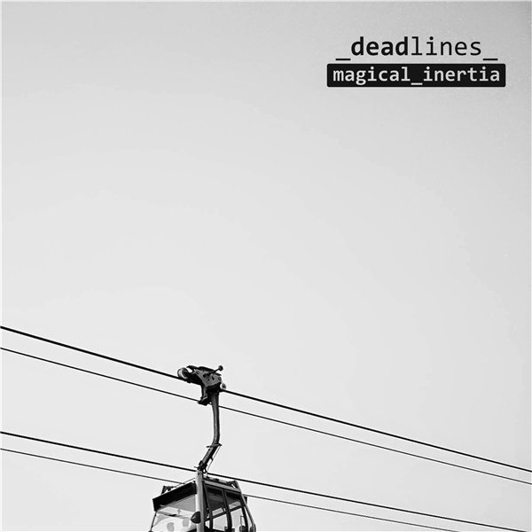 Deadlines — Magical Inertia