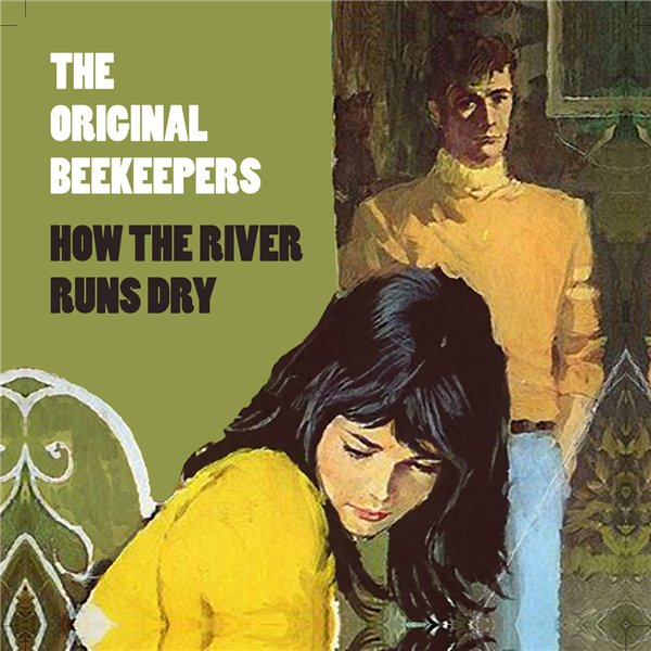 The Original Beekeepers - How The River Runs Dry