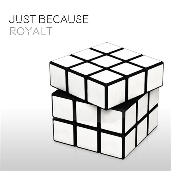 Royalt - Just Because EP