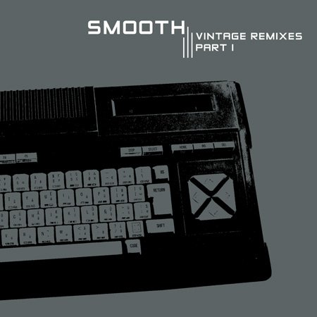 Smooth - Vintage Remixes Pt. 1