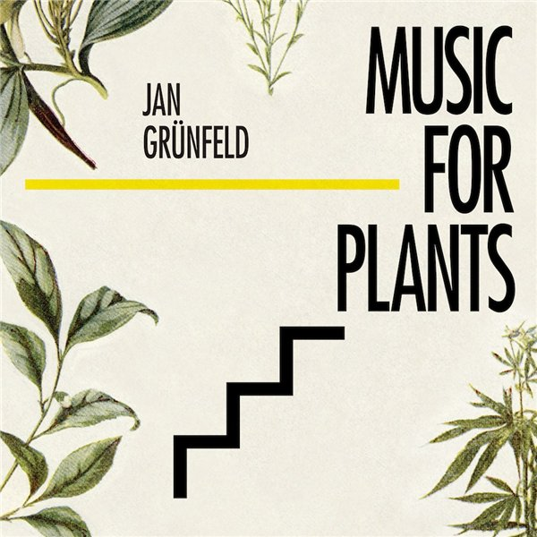 Jan Grünfeld - Music for plants