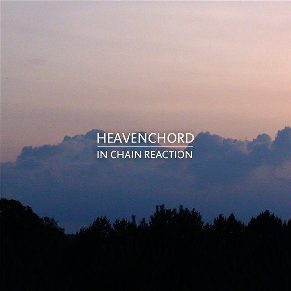 Heavenchord - In Chain Reaction