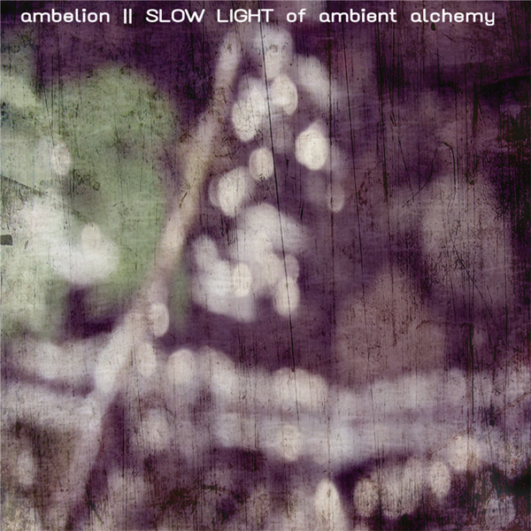 Ambelion - Slow Light Of Ambient Alchemi