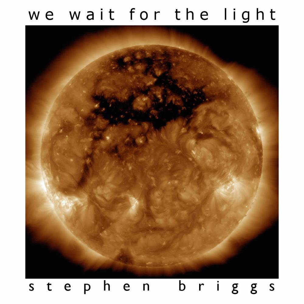 Stephen Briggs - We Wait For The Light