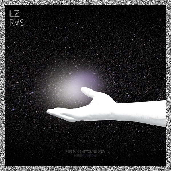 LZRVS - For Tonight You're Only Here to Know
