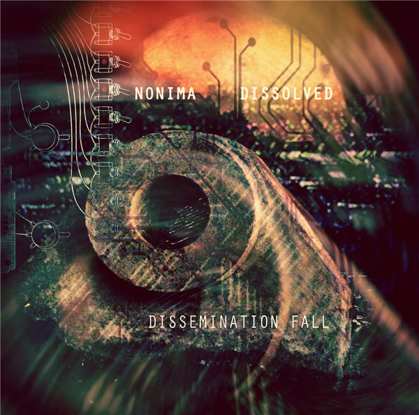 Dissolved/Nonima - Dissemination Fall
