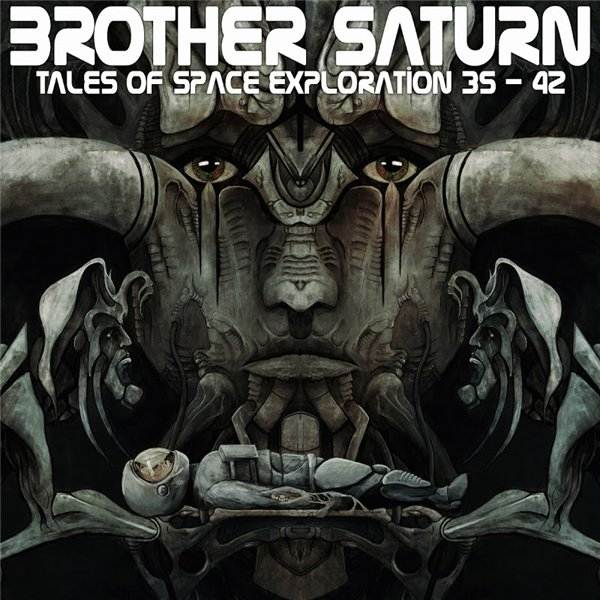 Brother Saturn - Tales Of Space Exploration 35​-​42