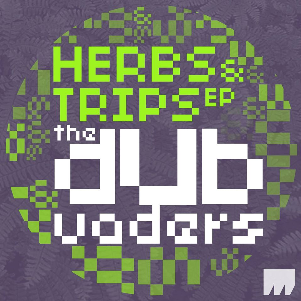 The Dub Vaders - Herbs & Trips