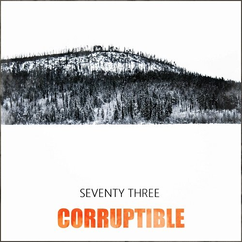 Seventy three - Corruptible